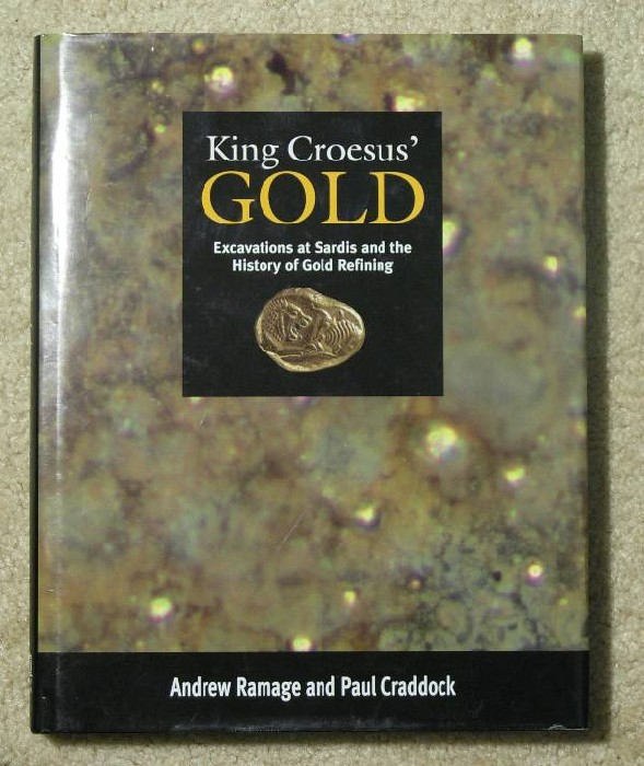 Ancient Coins - King Croesus' Gold - Excavations at Sardis and the History of Gold Refining