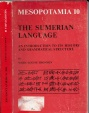 The Sumerian Language An Introduction to its History and Grammatical Structure, Marie-Louise Thomsen, Mesopotamia 10, Volume 10, copyright 1984, ISBN # 87-500-2516-3