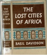 The Lost Cities of Africa, Basil Davidson, Copyright 1959-eigth printing, Hard cover ex. libris USAF, Condition-very good