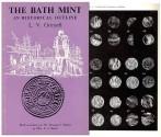 World Coins - Grinsell, L. V. <I>The Bath Mint. An Historical Outline.</I> London: Spink & Son, 1973. Fine.