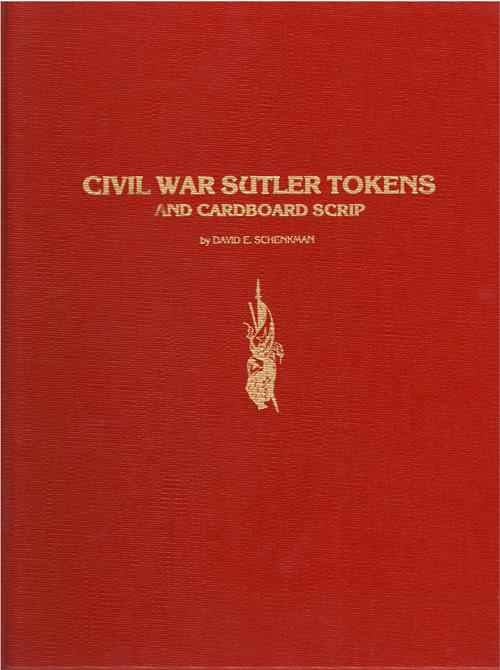 US Coins - Schenkman, David E. Civil War Sutler Tokens and Cardboard Scrip. Bryans Road, Maryland: Jade House Publications, 1983. Fine.
