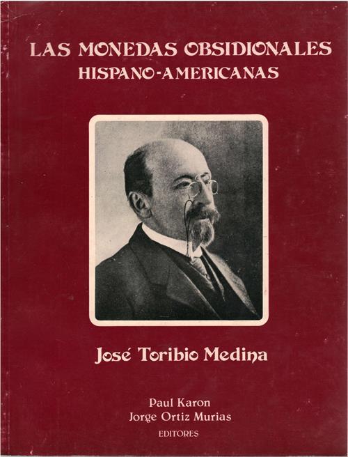 World Coins - Toribio Medina, José. Las Monedas Obsidionales Hispano-Americanas. San Juan: NP, 1984 2nd ed. Fine.