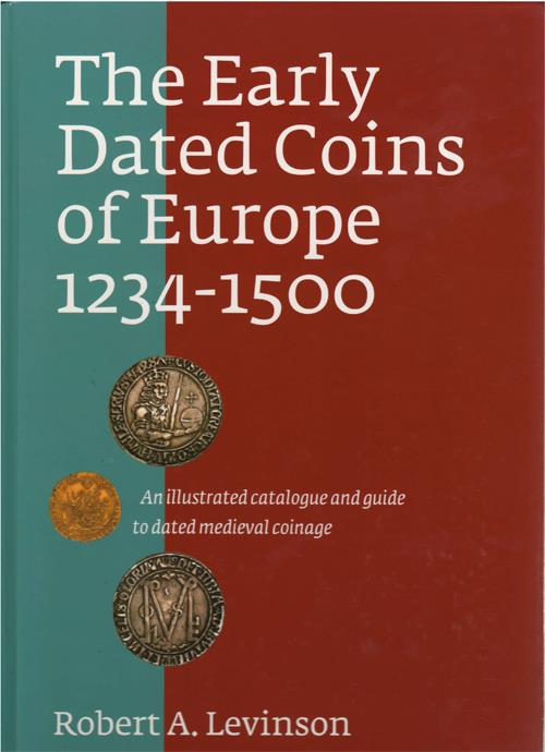 World Coins - Levinson, Robert A. The Early Dated Coins of Europe, 1234-1500. Clifton, New Jersey: The Coin and Currency Institute, 2007. Fine.