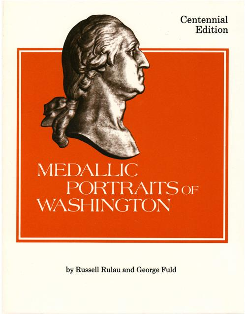 US Coins - Rulau, Russell and George Fuld. Medallic Portraits of Washington. Iola, Wisconsin: Krause Publications, 1985. Fine.