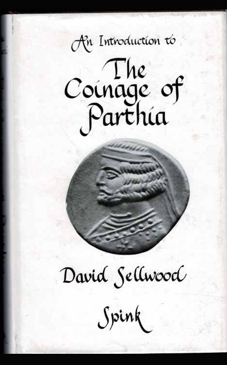 """Ancient Coins - David Sellwood's """"The Coinage of Parthia"""", Second edition, 1980. From the Late David Sellwood's personal library,"""