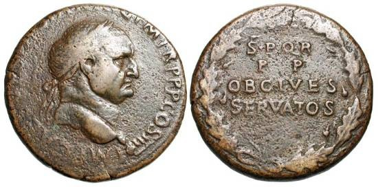 Ancient Coins - VESPASIAN, 69-79 AD.  Æ Sestertius (23.98 gm) of Lyon, 71 AD.  Laureate head / oak-wreath containing SPQR PP OBCIVIS SERVATOS.  RIC.1137.  aVF, olive breown patina.  Rare.