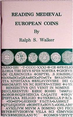 World Coins - Walker, Ralph S.  Reading Medieval European Coins, 2nd. ed., 2000.