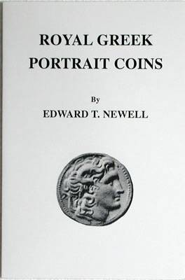 Ancient Coins - Newell, Edward.  Royal Greek Portrait Coins