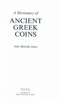 Ancient Coins - Jones, John.  A Dictionary of Greek Coins