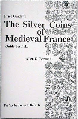 World Coins - Price guide to Roberts,  The Silver Coins of Medieval France, 476-1610 AD.  b y Allen Berman.