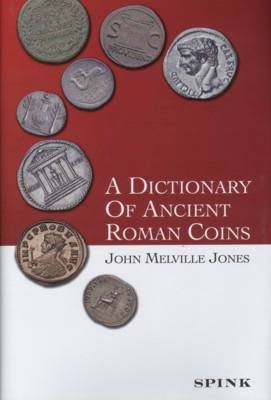 Ancient Coins - Jones, John:  A Dictionary of Roman Coins.