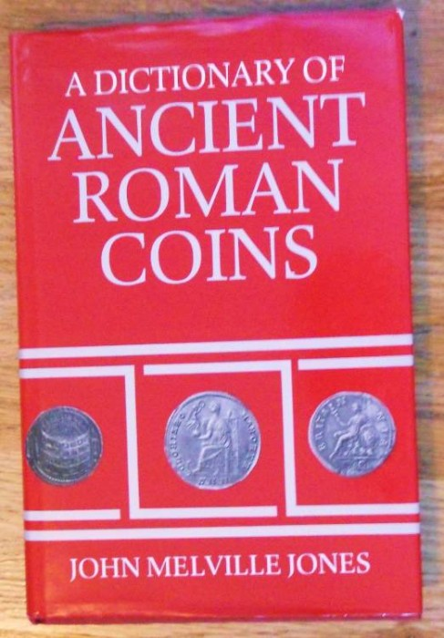 Ancient Coins - A Dictionary of Ancient Roman Coins by John Melville Jones