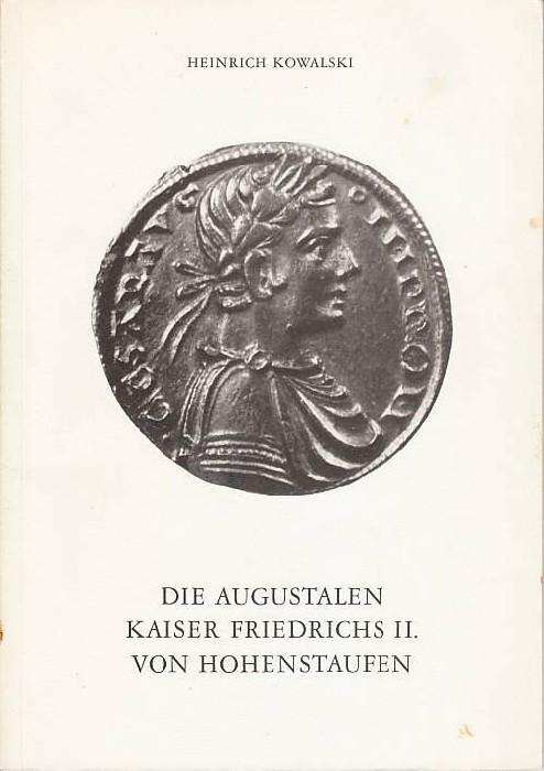 Ancient Coins - H. Kowalski, Die Augustalen Kaiser Friedrichs II. von Hohenstaufen
