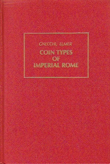 Ancient Coins - Gnecchi, F./ Elmer, G.; Coin Types of Imperial Rome, Reprint of the edition London 1908