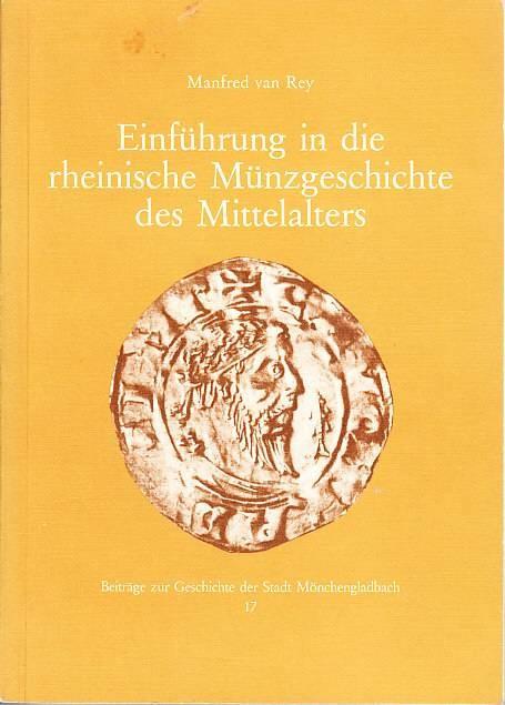 Ancient Coins - Manfred van Rey, Einführung in die rheinische Münzgeschichte des Mittelalters