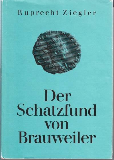Ancient Coins - R. Ziegler, Der Schatzfund von Brauweiler, Bonn 1983