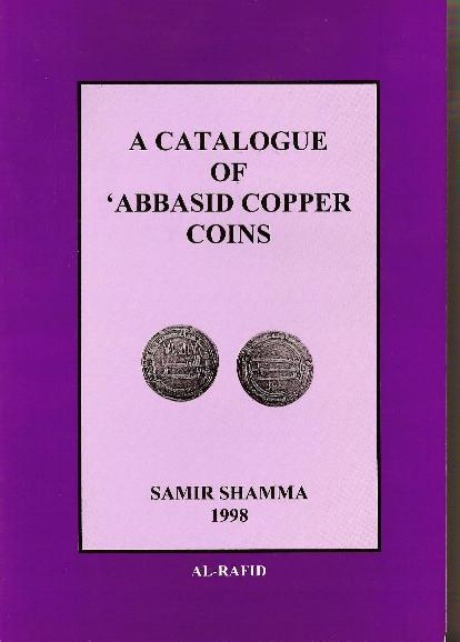 """Ancient Coins - 1BK) A CATALOGUE OF """" ABBASID COPPER COINS """"; Samir Shamma,  Al-Rafid, London, 1998, 416 pages, illustrated, large """"A4"""" format, text in Arabic and English,  NEW SHRINK-WRAPPED, SOF"""