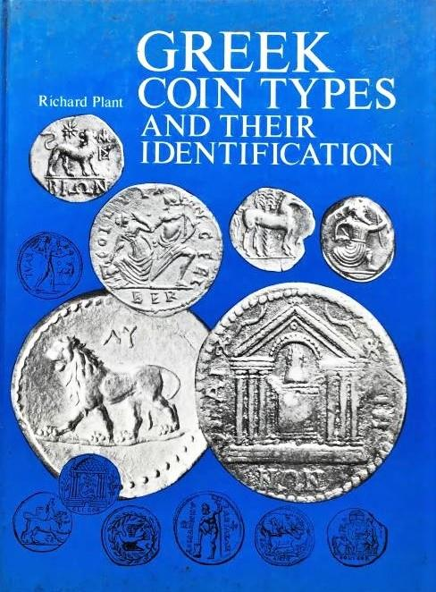 """Ancient Coins - 501PLANT) Richard Plant. """" Greek Coin types and their identification """" 1979 HARDBOUND. Thousands of line drawings by category: An indispensable reference for identifying Greek coin"""