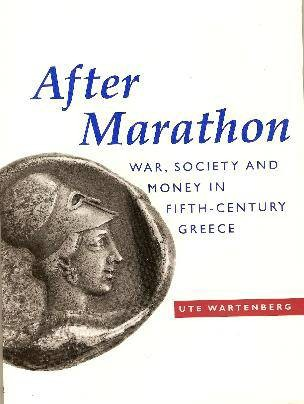 """Ancient Coins - 26BK) UTE WARTENBERG """"AFTER MARATHON """"WAR, SOCIETY AND MONEY IN FIFTH-CENTURY GREECE, 1995, BMC PRESS, 62 PAGES INCLUDING ABOUT 20 PLATES; AS NEW SOFTCOVER."""