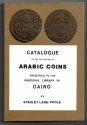 "World Coins - LANE-POOLE, STANLEY, "" CATALOGUE OF THE COLLECTION OF ARABIC COINS IN THE KHEDIVIAL LIBRARY IN CAIRO "" PAPERBACK 384 PAGES + 28 PLATES SUPPLEMENT   FINALLY FOUND A LIMITED QUANTITY"