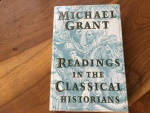 READINGS IN THE CLASSICAL HISTORIANS by MICHAEL GRANT 1992 HARDBACK w/ JACKET & LIKE NEW. 686 PAGES