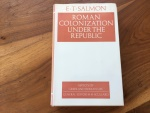 ROMAN COLONIZATION UNDER THE REPUBLIC by E.T. SALMON 1970 Printed in England,  Hardback/jacket  207 pages Very Good
