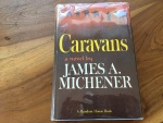CARAVANS by JAMES MICHENER, 1ST EDITION 1963 signed by MICHENER. RANDOM HOUSE, N.Y. Hardback/jacket 336 pages A NOVEL SET IN AFGHANISTAN.  Very good