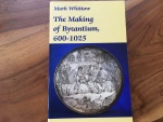THE MAKING OF BYZANTIUM 600-1025 AD. by MARK WHITTOW 1996,  Paperback  477 pages.  Univ. of California Berkeley Press