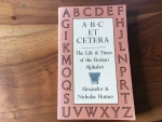 A.B.C. ET CETERA - THE LIFE AND TIMES OF THE ROMAN ALPHABET by ALEXANDER & NICHOLAS HUMEZ  1985 paperback  275 pages  very good