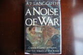 Ancient Coins - A NOISE OF WAR BY A.J. LANGGUTH 1994 [380 PAGES] HARDBACK/DUST JACKET VERY GOOD