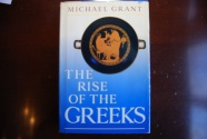 Ancient Coins - THE RISE OF THE GREEKS BY MICHAEL GRANT 1987 [391 PAGES] HARDCOVER/ DUST JACKET VERY GOOD