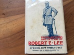 RECOLLECTIONS AND LETTERS OF ROBERT E. LEE BY HIS SON CAPT. R.E. LEE, 1ST EDITION 1924 206 pages Hardback/jacket Very good
