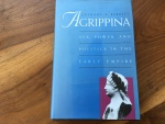 AGRIPPINA -  SEX, POWER, AND POLITICS IN THE EARLY EMPIRE by ANTHONY A. BARRETT 1996 Yale Univ. Press  327 pages Hardback/Jacket