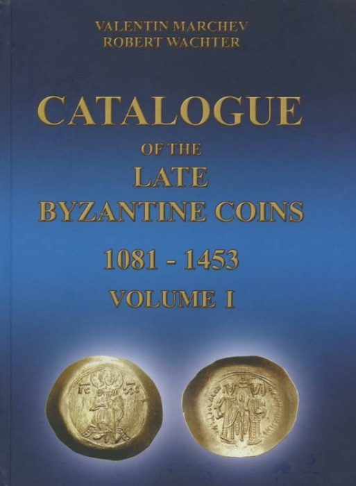 Catalogue of the Late Byzantine Coins 1081-1453  Volume I