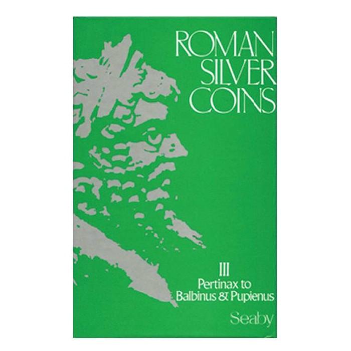 Roman Silver Coins III. Pertinax to Balbinus and Pupienus