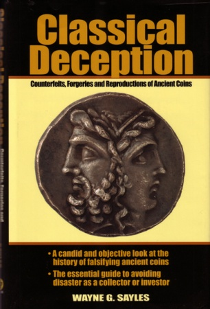 Ancient Coins - Classical Deception: Counterfeits, Forgeries and Reproductions of Ancient Coins