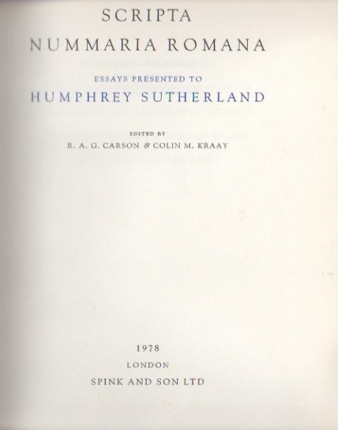 Ancient Coins - Scripta Nummaria Romana: Essays Presented to Humphrey Sutherland