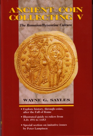 Ancient Coins - Ancient Coin Collecting - Vol. V :  The Romaion/Byzantine Culture