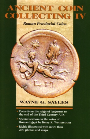 Ancient Coins - Ancient Coin Collecting - Vol. IV: Roman Provincial Coinage