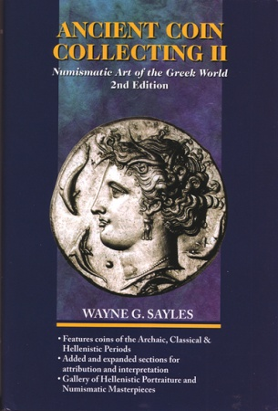Ancient Coins - Ancient Coin Collecting, Vol. II, 2nd Ed.: Numismatic Art of the Greek World