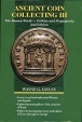 Ancient Coin Collecting - Vol III, 2nd ed. : Roman Politics and Propaganda