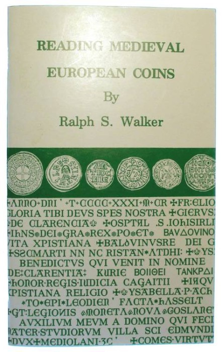 Ancient Coins - Reading Medieval European Coins, by Ralph S. Walker