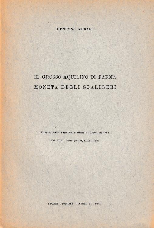 """Ancient Coins - Murari O., Il grosso aquilino di Parma moneta degli scaligeri. Reprinted from """"Rivista Italiana di Numismatica Vol. XVII, serie quinta LXXI"""""""