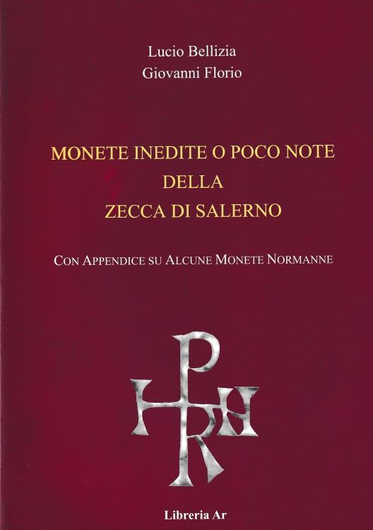 Ancient Coins - Bellizia L. and Florio G., Monete inedite o poco note della Zecca di Salerno