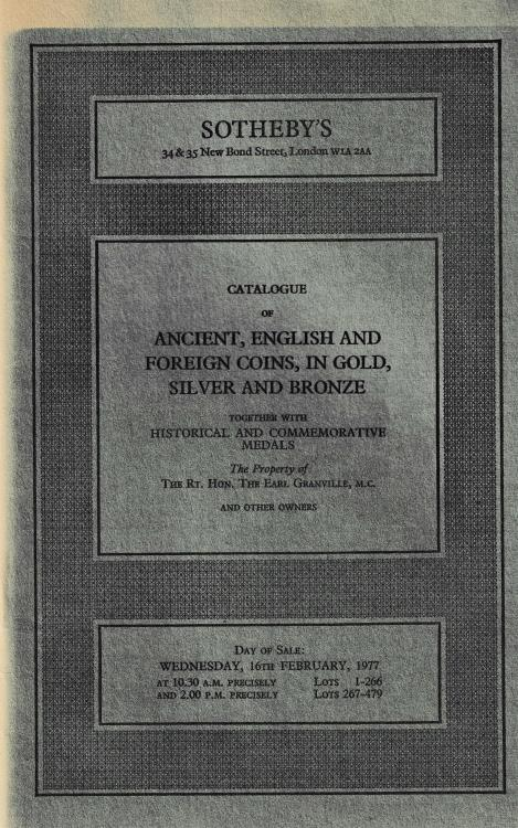 Ancient Coins - Sotheby's, Catalogue of Ancient, English and Foreign Coins, in Gold, Silver and Bronze together with Historical and Commemorative Medals The Property of The Rt. Hon. The Earl Granv