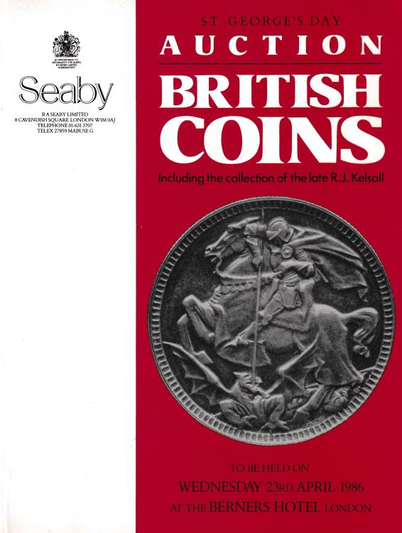 Ancient Coins - Seaby, St. George's Day Auction British Coins Including the Collection of the late R. J. Kelsall