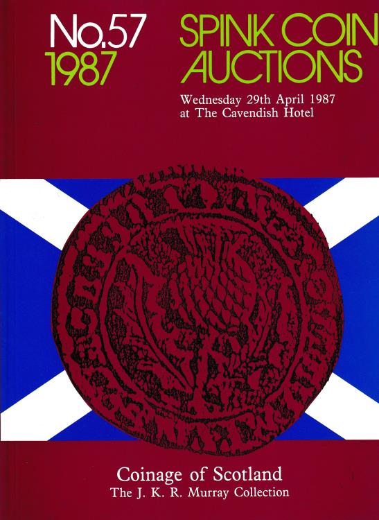 Ancient Coins - Spink Coin Auctions, No. 57 Coinage of Scotland The J. K. R. Murray Collection
