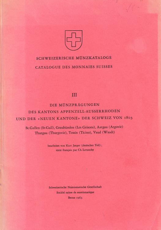 """Ancient Coins - Jaeger K., Die Munzpragungen des Kantons Appenzell-Ausserrhoden und der """"Neuen Kantone"""" der Schweiz von 1803 III Catalogue des Monnaies Suisses"""