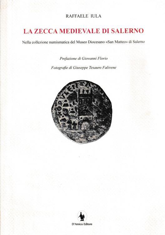 """Ancient Coins - Iula R., La Zecca Medievale di Salerno Nella collezione numismatica del Museo Diocesano """"San Matteo"""" di Salerno"""