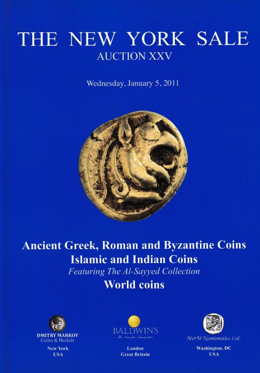Ancient Coins - The New York Sale, Auction XXV Ancient Greek, Roman and Byzantine Coins Islamic and Indian Coins Featuring the Al-Sayyed Collection World Coins